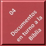 04. Documents related to the Bible / Documentos en torno a la Biblia